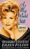 As My World Still Turns by Eileen Fulton